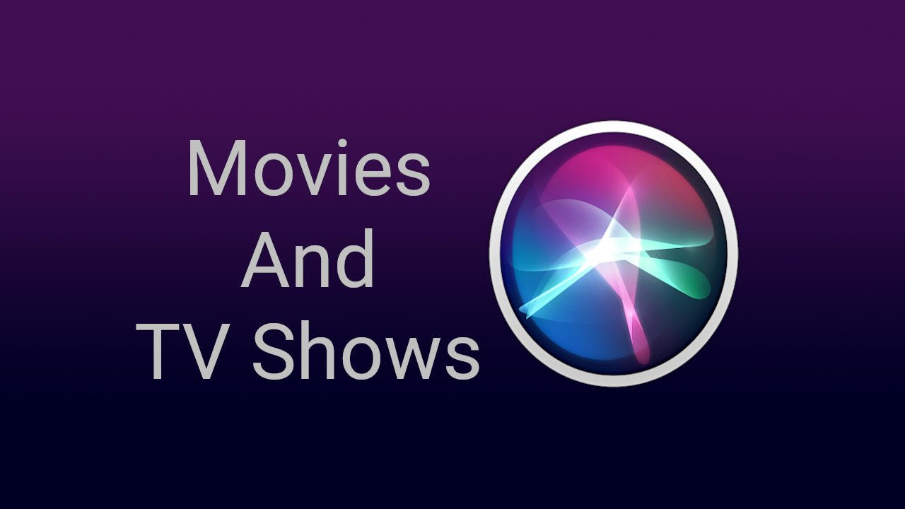 Siri Movies and TV Shows Commands
